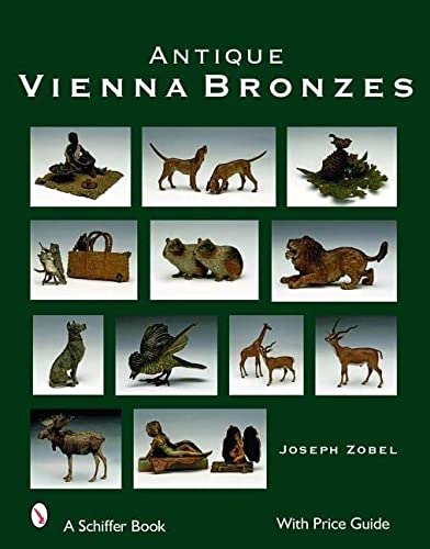Antique Vienna Bronzes (Schiffer Book) (0764328492) by Joseph Zobel