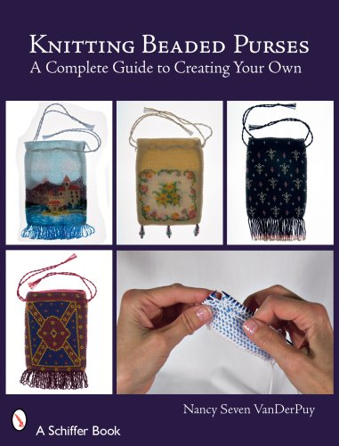 9780764328701: Knitting Beaded Purses: A Complete Guide to Creating Your Own