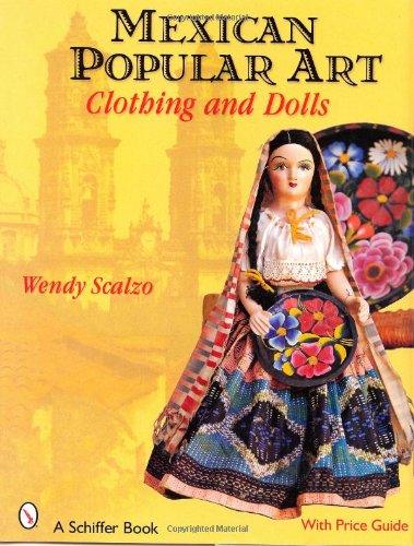 9780764328879: Mexican Popular Art: Clothing and Dolls