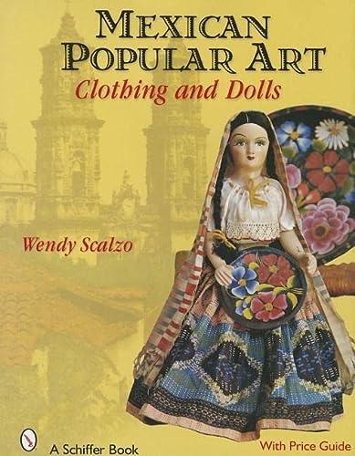 9780764328879: Mexican Popular Art: Clothing & Dolls