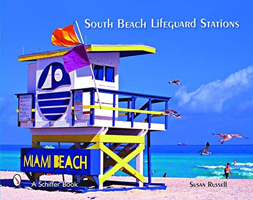 9780764329005: South Beach Lifeguard Stations: The Fabulous Life and Lifeguard Stands on Miami Beach's Atlantic Seashore