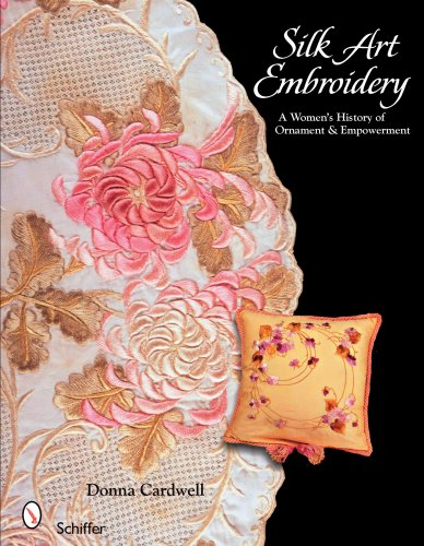 9780764329067: Silk Art Embroidery: A Woman's History of Ornament & Empowerment