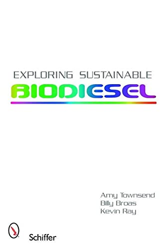 Exploring Sustainable Biodiesel: Townsend, Amy, Broas, Billy, Jenkins, Chelsea, Ray, Kevin