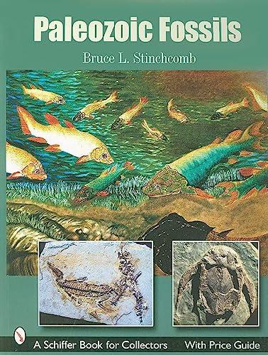 Paleozoic Fossils (Schiffer Book for Collectors): Bruce L Stinchcomb