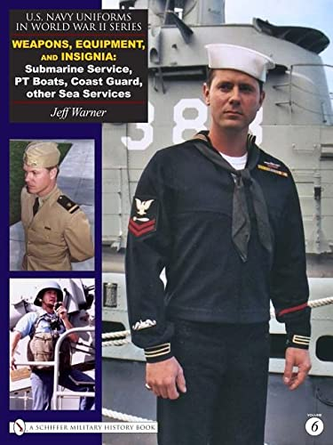 9780764329227: Weapons, Equipment, Insignia: Submarine Service, PT Boats, Coast Guard, Other Sea Services