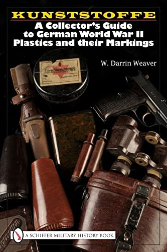 9780764329234: Kunststoffe: A Collector's Guide to German Plastics and Their Markings: A Collector's Guide to German World War II Plastics and Their Markings