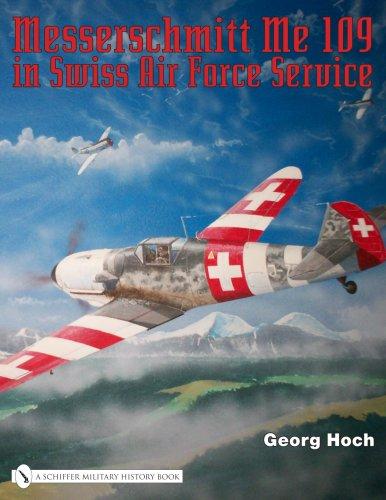 9780764329241: Messerschmitt Me 109 in Swiss Air Force Service