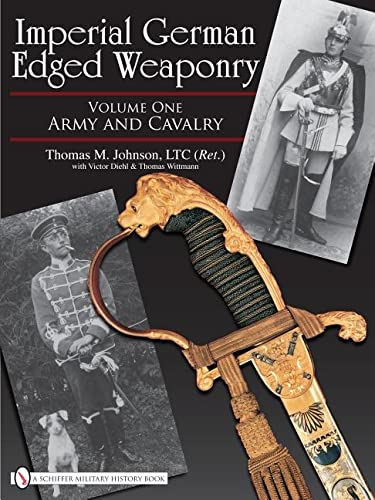 9780764329340: Imperial German Edged Weaponry: Army and Cavalry: Vol 1