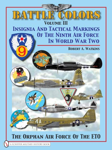 9780764329388: Battle Colors, Vol. 3: Insignia and Tactical Markings of the Ninth Air Force in World War II