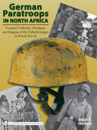 9780764329395: German Paratroops in North Africa: Tropical Uniforms, Headgear, and Insignia of the Fallschirmjager in World War II