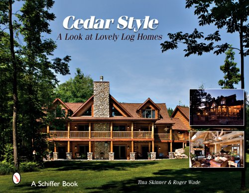 Cedar style a look at lovely log homes schiffer books for Log home books