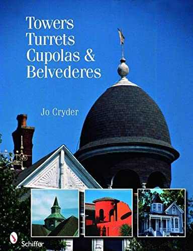 9780764329630: Towers, Turrets, Cupolas, & Belvederes