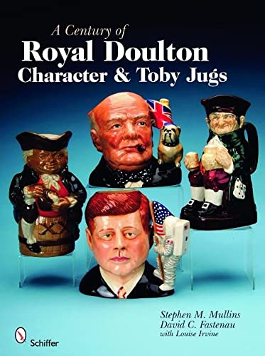 9780764329739: A Century of Royal Doulton Character & Toby Jugs