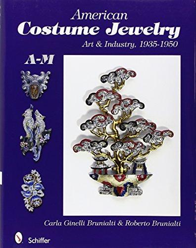 American Costume Jewelry: Art and Industry, 1935-1950, A-M (Hardback): Roberto Brunalti, Carla ...