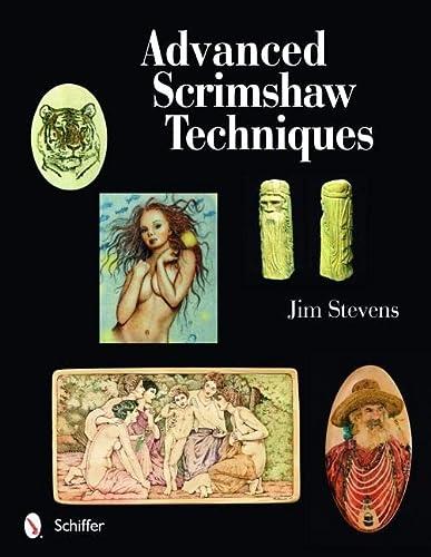 9780764330179: Advanced Scrimshaw Techniques