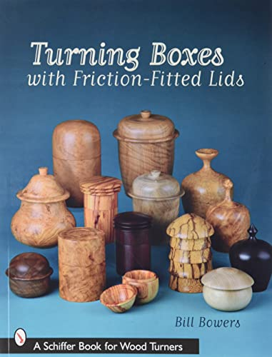 9780764330278: Turning Boxes with Friction-Fitted Lids (Schiffer Book for Woodturners)