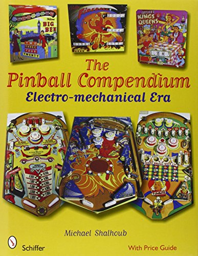 Pinball Compendium: The Electro-Mechanical Era (Hardcover): Michael Shalhoub