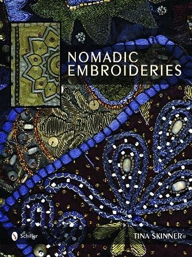 Nomadic Embroideries: India's Tribal Textile Art: Skinner, Tina