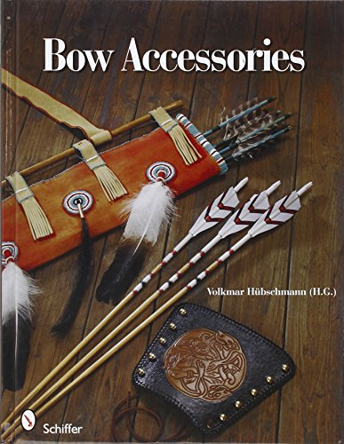 9780764330353: Bow Accessories: Equipment and Trimmings You Can Make