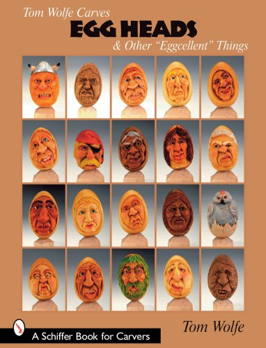 """9780764330377: Tom Wolfe Carves Egg Heads & Other """"Eggcellent"""" Things (Schiffer Books for Carvers)"""
