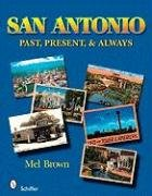 9780764330407: San Antonio: Past, Present, & Always