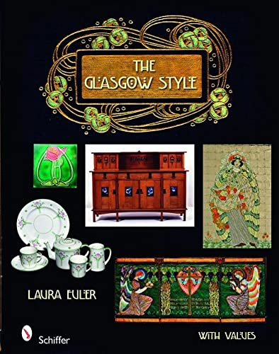 9780764330445: The Glasgow Style: Artists in the Decorative Arts, Circa 1900 (Schiffer Book with Values)