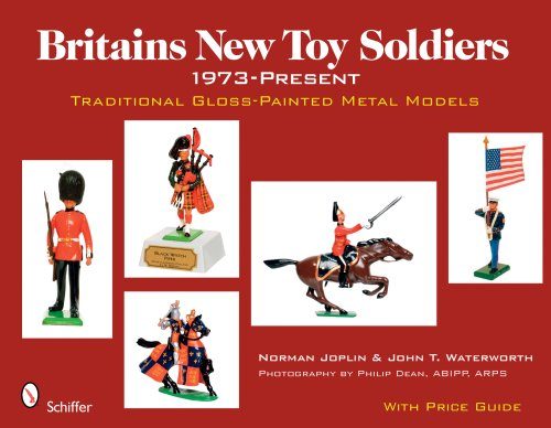 Britains New Toy Soldiers, 1973 to the Present: Traditional Gloss-painted Metal Models: Joplin, ...