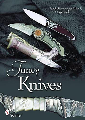 9780764330674: Fancy Knives: A Complete Analysis and Introduction to Make Your Own