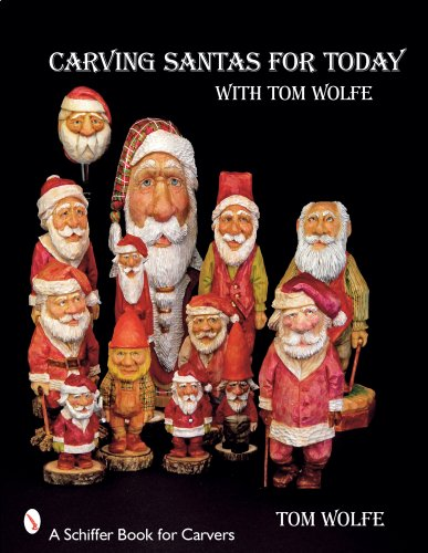 9780764330827: Carving Santas for Today With Tom Wolfe
