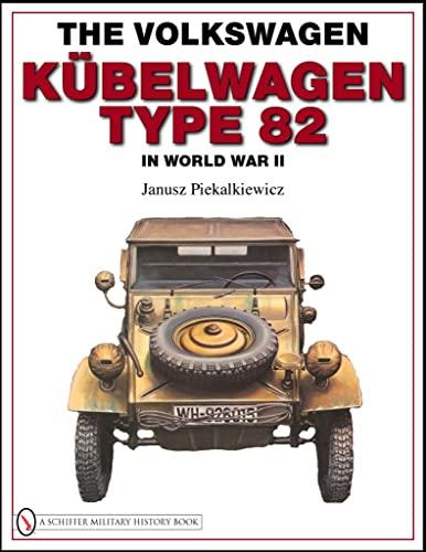 9780764330988: The Volkswagen Kubelwagen type 82 in World War II
