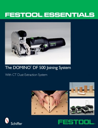 9780764331046: The DOMINO DF 500 Joining System: With Ct Dust Extraction System (Festool Essentials)