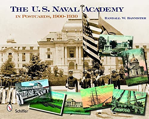 The U. S. Naval Academy: In Postcards, 1900-1930