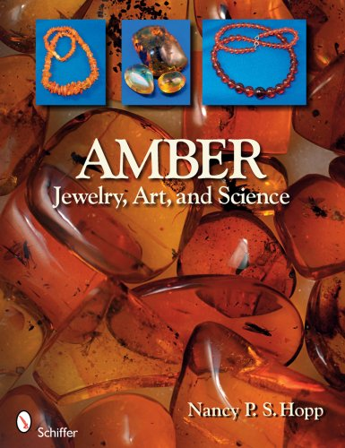 Amber: Jewelry, Art, & Science: Hopp, Nancy P. S.