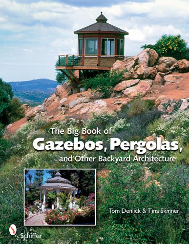 9780764331701: The Big Book of Gazebos, Pergolas, and Other Backyard Architecture