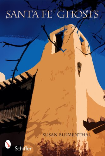 9780764331756: Santa Fe Ghosts: Mystery, History, & Truth