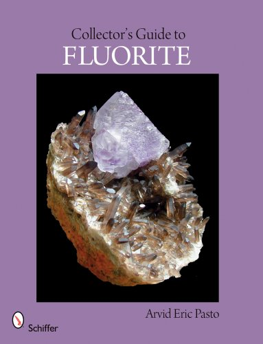 9780764331930: Collector's Guide to Fluorite (Schiffer Earth Science Monographs)