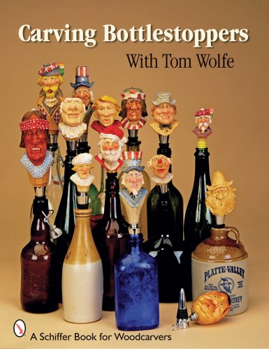 9780764332227: Carving Bottlestoppers With Tom Wolfe