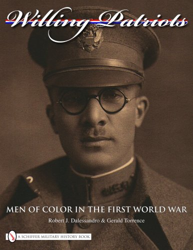 Willing Patriots - Men of Color in the First World War: Dalessandro, Robert J. and Gerald Torrence