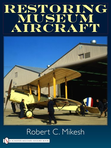 Restoring Museum Aircraft: (9780764332340) by Robert C. Mikesh