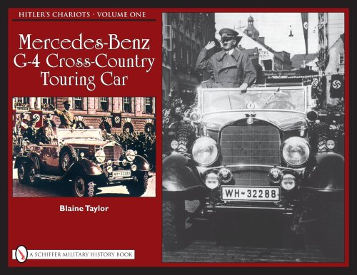 Hitler's Chariots: Vol.1, Mercedes-Benz G-4 Cross-Country Touring Car: Blaine Taylor