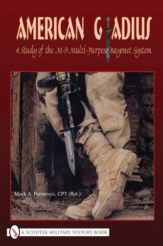 American Gladius: A Study of the M-9 Multi-Purpose Bayonet System: Mack A. Pattarozzi