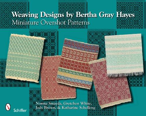 9780764332463: Weaving Designs By Bertha Gray Hayes: Miniature Overshot Patterns