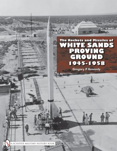 9780764332517: The Rockets and Missiles of White Sands Proving Ground: 1945-1958