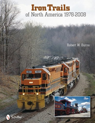 9780764332623: Iron Trails of North America, 1978-2008