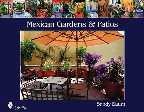 Mexican Gardens & Patios: Baum, Sandy