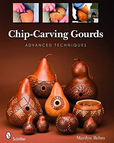 Chip carving gourds advanced techniques by marilyn rehm