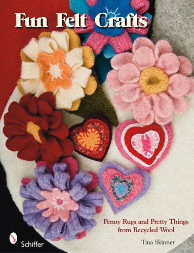 Fun Felt Crafts: Penny Rugs and Pretty Things from Recycled Wool: Tina Skinner
