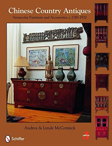9780764333149: Chinese Country Antiques: Vernacular Furniture and Accessories, C.1780-1920