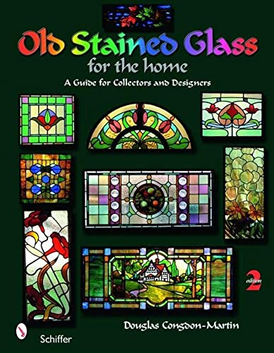 9780764333163: Old Stained Glass for the Home: A Guide for Collectors and Designers