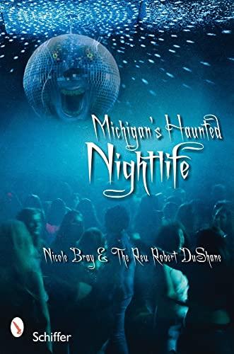 9780764333200: Michigan's Haunted Nightlife